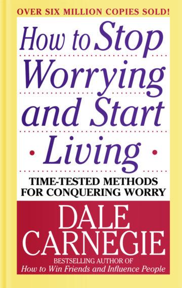 Jak przestać się martwić i zacząć żyć