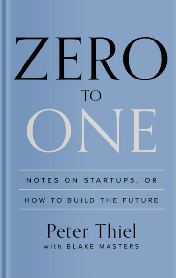 Zero to one Peter Thiel Booknotes