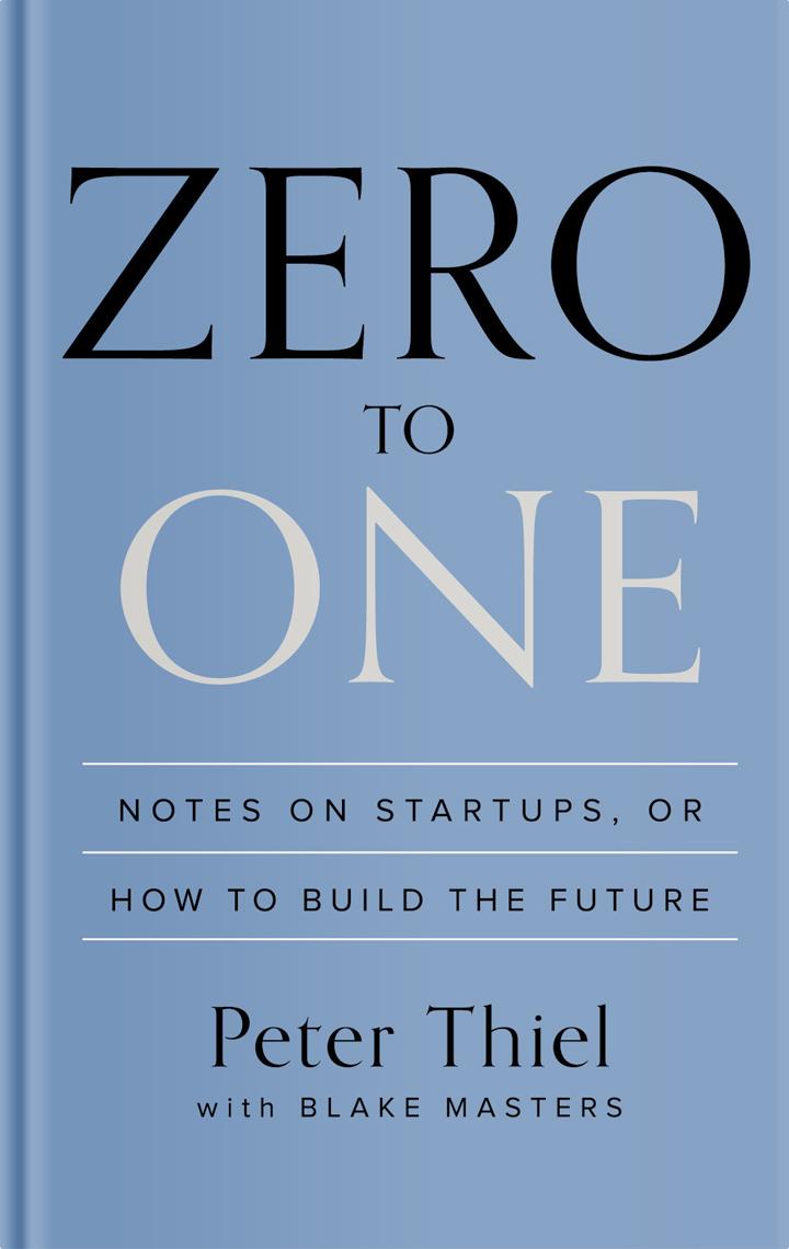 Zero to one Peter Thiel Booknotes
